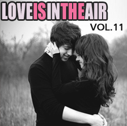"""Love Is In The Air: """"In My Arms"""" Vol.11 / Compiled by Sasha D"""